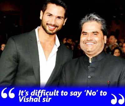 shahid kapoor exclusive interview quote working with vishal