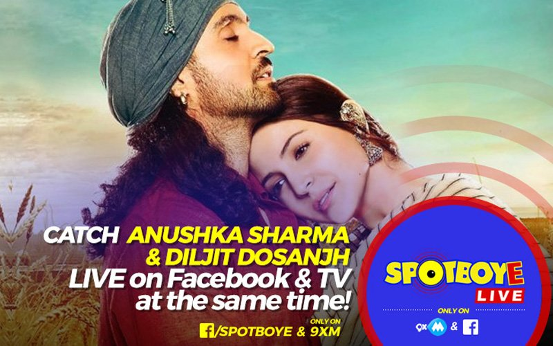 SPOTBOYE LIVE: Anushka Sharma & Diljit Dosanjh Live On Facebook And 9XM!