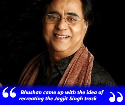 Bhushan_came_up_with_the_idea_of_recreating_the_Jagjit_Singh_track.jpg