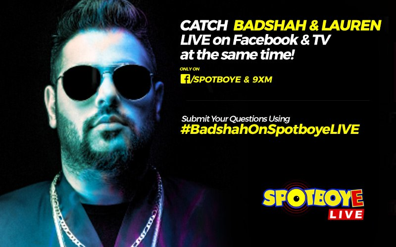 SPOTBOYE LIVE: Rapper Badshah & Lauren Gottlieb Live On Facebook And 9XM!