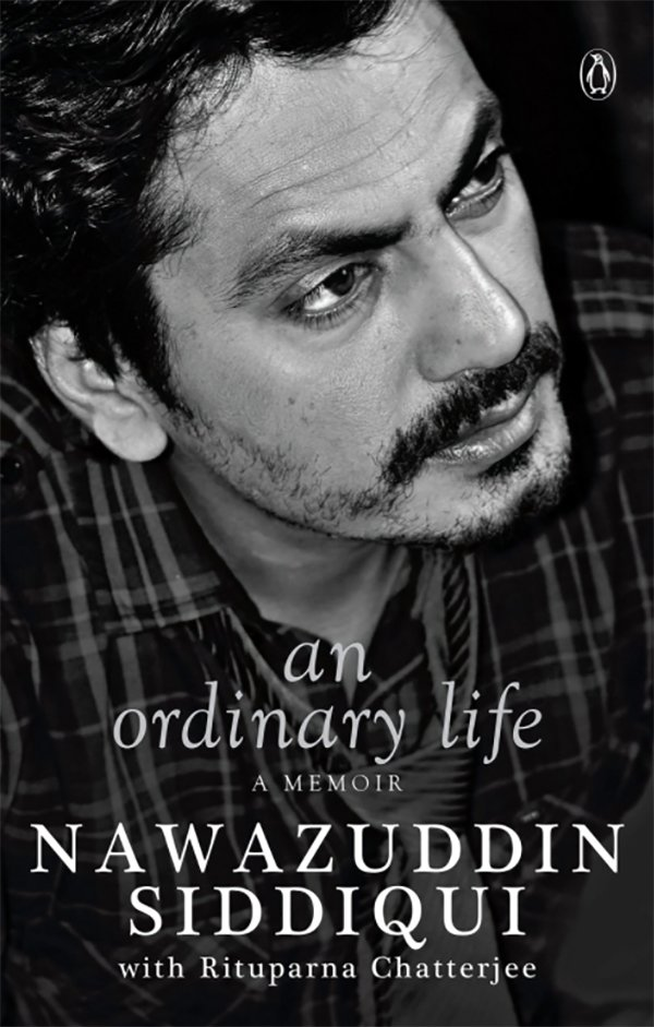 Nawazuddin siddiqui s book an ordinary life