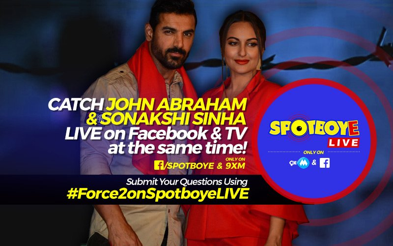 SPOTBOYE LIVE: John Abraham And Sonakshi  Sinha Talk About Force 2 On Facebook And 9XM!