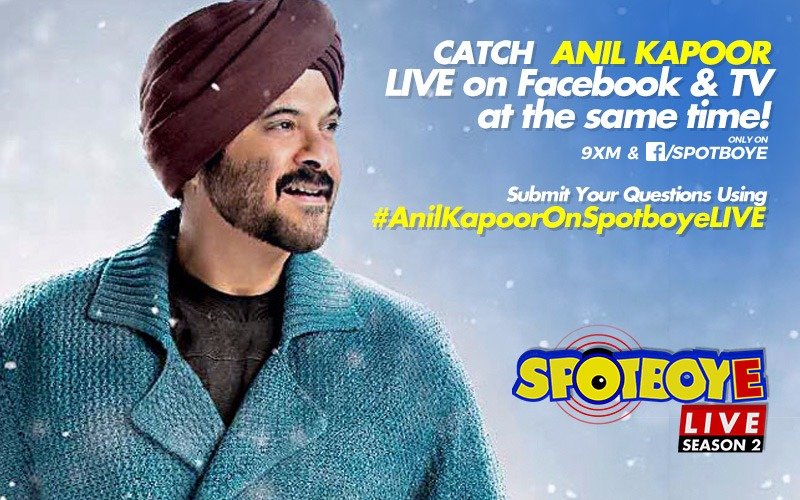 SPOTBOYE LIVE: Anil Kapoor Live On Facebook And 9XM!