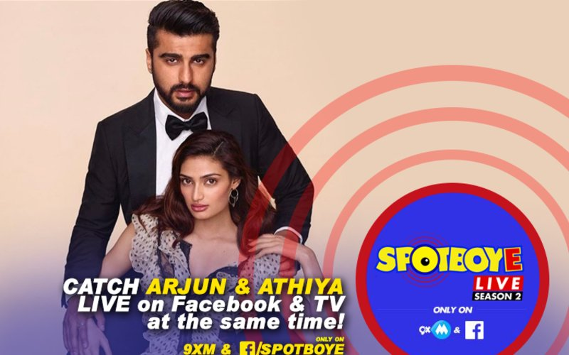 SPOTBOYE LIVE: Arjun Kapoor & Athiya Shetty Live On Facebook And 9XM!