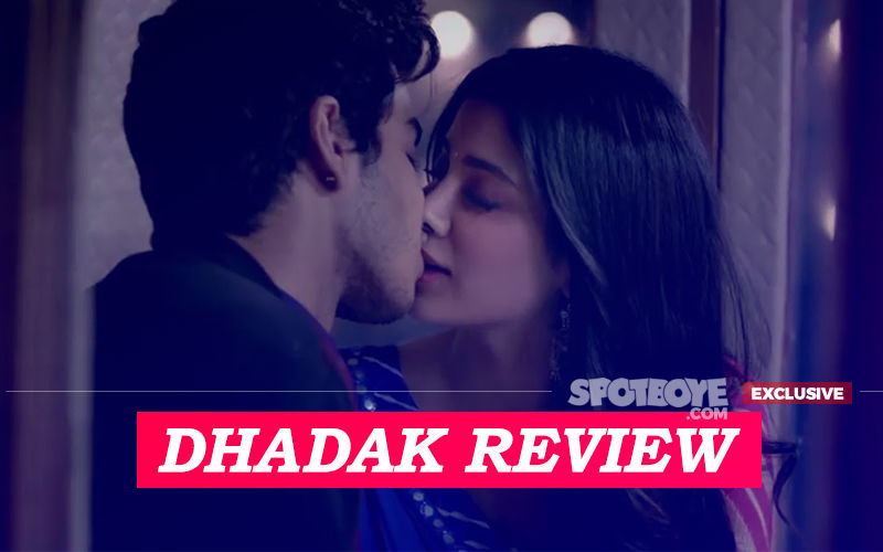 Dhadak, Movie Review: Janhvi Kapoor Makes Sridevi Proud In Heaven, End Makes Blood Run Cold