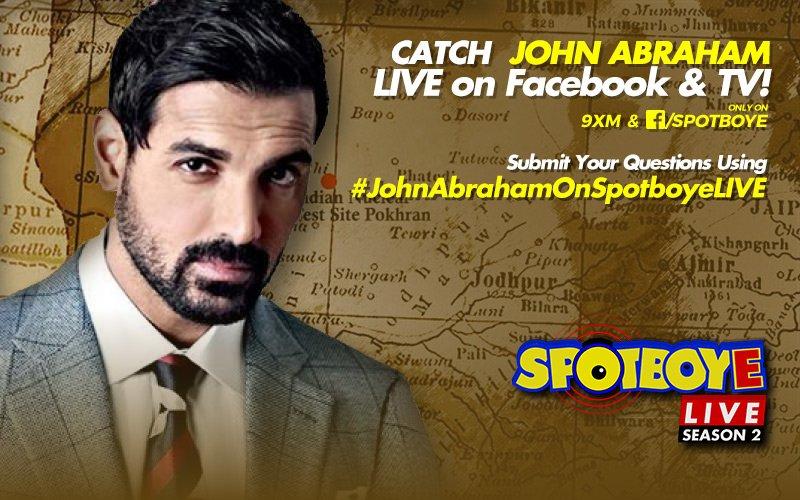 SPOTBOYE LIVE: John Abraham Live On Facebook And 9XM!