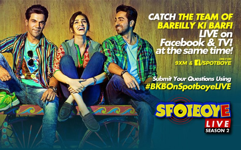 SPOTBOYE LIVE: Kriti Sanon, Rajkummar Rao & Ayushmann Khurrana Live On Facebook And 9XM