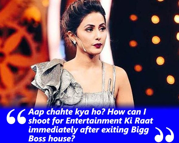 aap chahte kya ho how can i shoot for entertainment ki raat immediately after exiting bigg boss house
