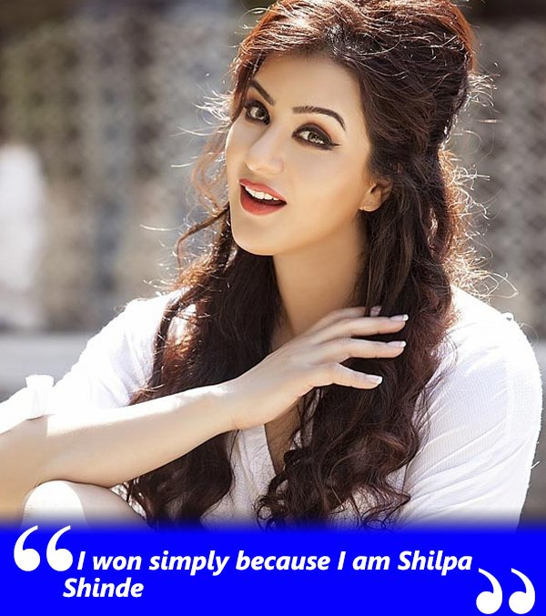 i won simply because i am shilpa shinde
