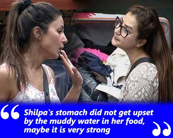 shilpas stomach did not get upset by the muddy water in her food maybe it is very strong