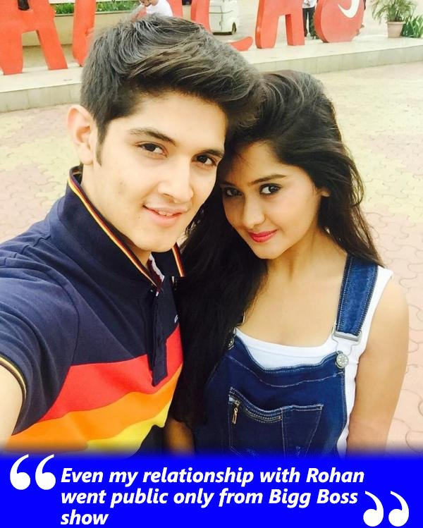 even my relationship with rohan went public only from bigg boss show