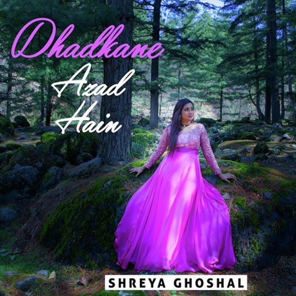 shreya goshal song dhadkane azad hai