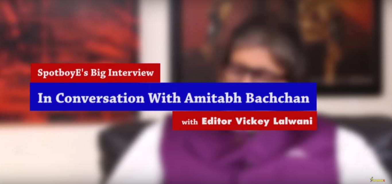 spotboye editor vickey lalwani in a chat with megastar amitabh bachchan