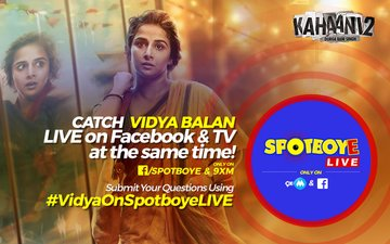 SPOTBOYE LIVE: Durga Rani Singh Aka Vidya Balan Live On Facebook And 9XM!