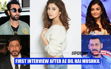 Anushka Sharma Talks About Ranbir, Aishwarya, Shah Rukh, Salman & Ae Dil Hai Mushkil