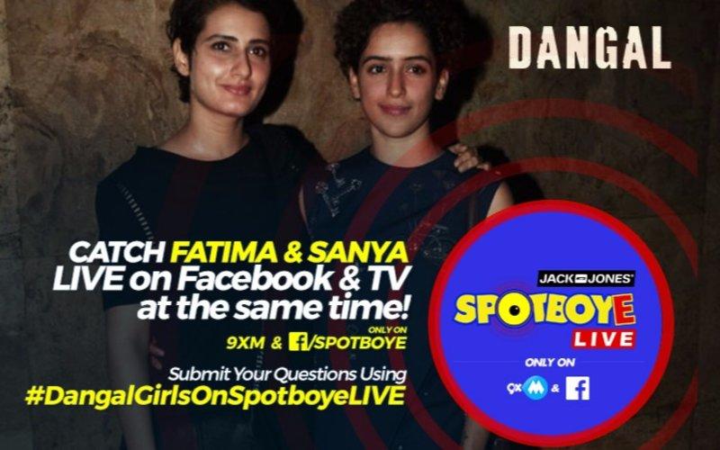 SPOTBOYE LIVE: Dangal Sisters-Fatima Sana Shaikh & Sanya Malhotra Live On Facebook And 9XM!