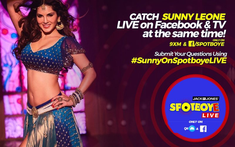 SPOTBOYE LIVE: Sizzling Hot Sunny Leone Live On Facebook And 9XM!