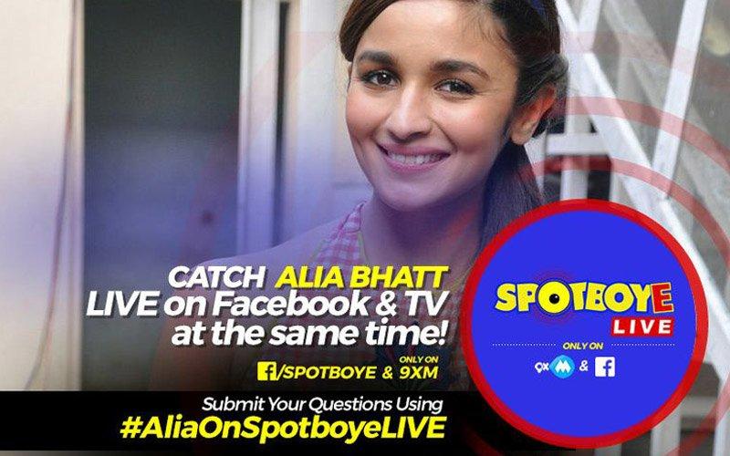 FACEBOOK LIVE: Beautiful & Talented Alia Bhatt On SpotboyE