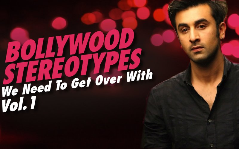 VIDEO: Bollywood Stereotypes We Need To Get Over With!
