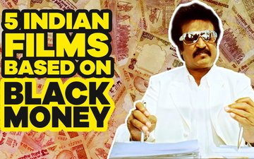 VIDEO: 5 Indian Films That Dealt With The Issue Of Black Money