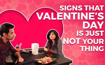 VIDEO: Signs That Valentine's Day Is Just Not Your Thing!