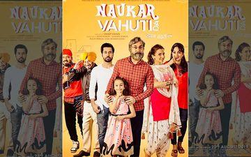 'Naukar Vahuti Da' New Poster Features Full Cast Of The Film