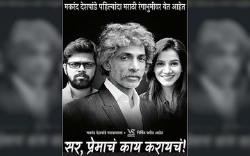 'Sir, Premacha Kay Karaycha?': Makarand Deshpande Makes A Sensational Marathi Theatre Debut With This Play