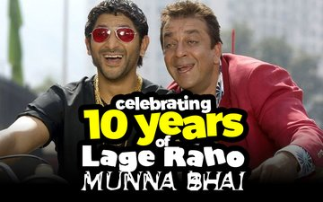 Lage Raho Munna Bhai Completes 10 Years & Here's Why It's Still Very Relevant