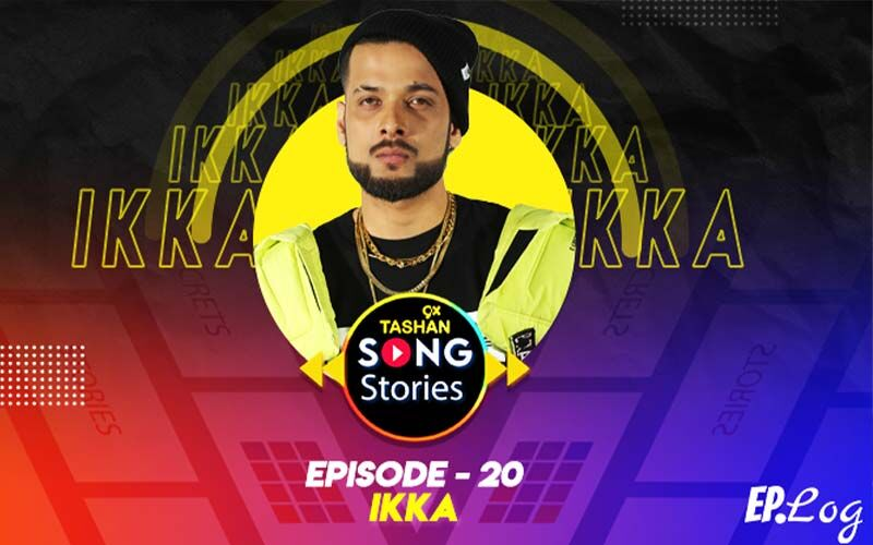 9X Tashan Song Stories: Episode 20 With Ikka
