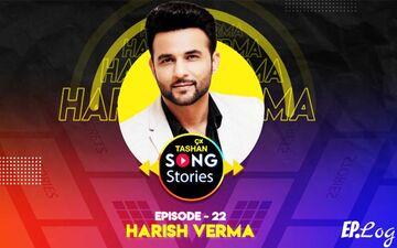 9X Tashan Song Stories: Episode 22 With Harish Verma