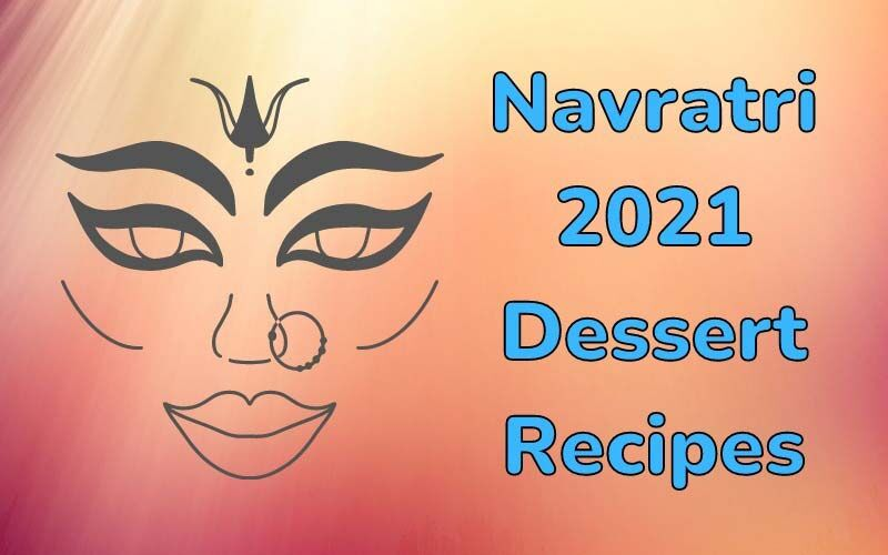 Navratri 2021 Dessert Recipes: Make The Best Of The Festival With These 4 Easy To Make Sweet Preparations At Home