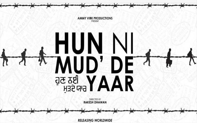 Hun Ni Mud'de Yaar: Ammy Virk Shares Announces His Upcoming Venture In Collaboration With Rakesh Dhawan