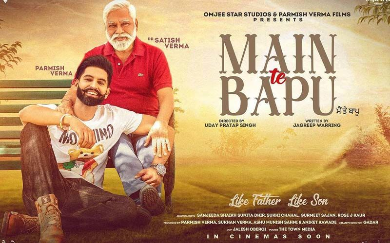 Main Te Bapu: Parmish Verma And His Father Dr. Satish Verma's Upcoming Film Gets A Release Date; Check It Out