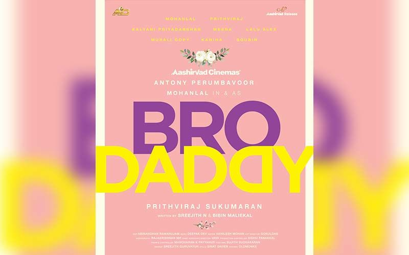 Its A Wrap For Anthony Perumbavoor's Bro Daddy Starring Prithviraj Sukumaran And Mohanlal