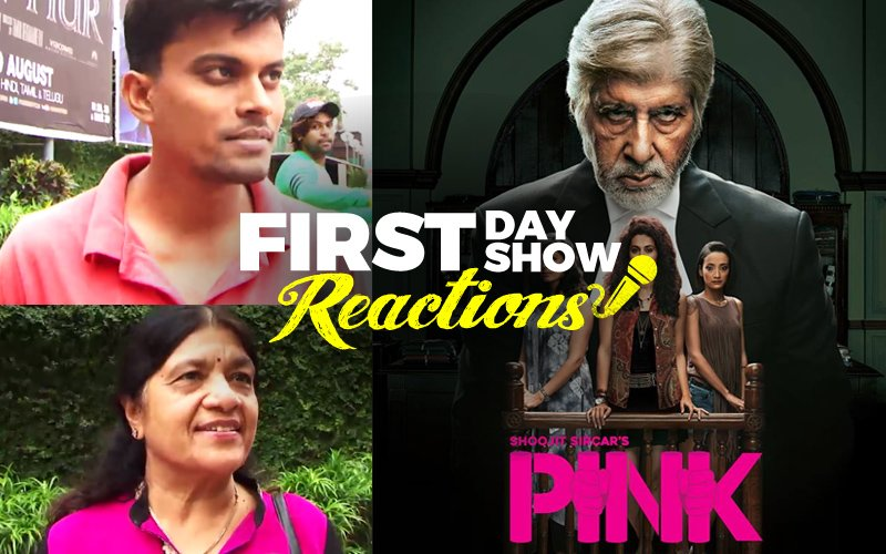 First Day First Show Reactions: Pink Gets A Thumbs Up