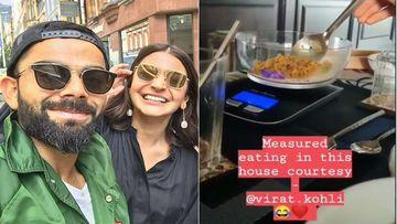 Anushka Sharma Shares A Hilarious Video Of Virat Kohli Weighing His Food Gram By Gram