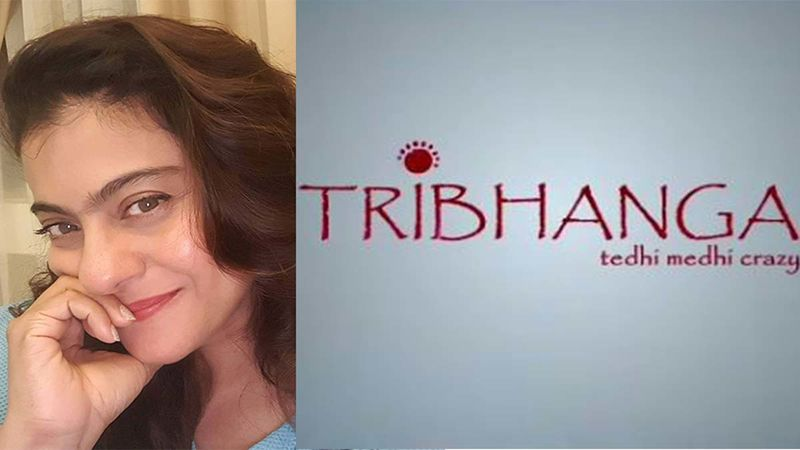 Tribhanga Tedhi Medhi Crazy Teaser: This Kajol, Mithila Palkar And Tanvi Azmi Starrer Chronicles An Adventurous Relationship Shared Between Three Generations