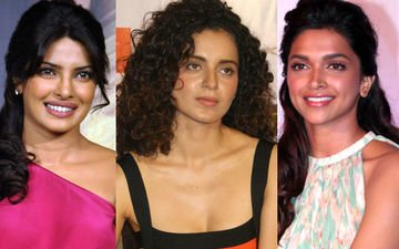 Kangana, Why Would Priyanka And Deepika Be Jealous Of You?