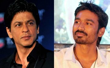Dhanush Gets Priority Over Shah Rukh Khan