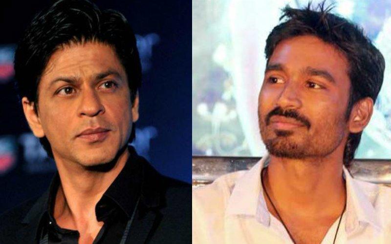 Dhanush Gets Priority Over Shah Rukh Khan