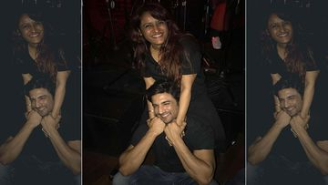 Sushant Singh Rajput's Good Friend Rohini Iyer Has A Hard Teary Night, 'Tonight I'm Weak, Gonna Pull Out Your Pictures'