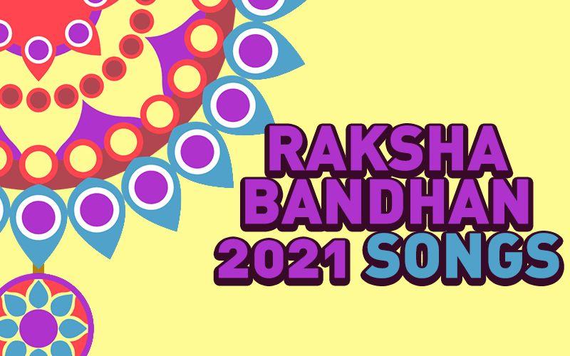 Raksha Bandhan 2021 Songs: 7 Bollywood Rakhi Songs To Make Your Day Special