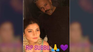 Anushka Sharma Mourns The Death Of Her Make-Up Artist Subbu; Posts Series Of Beautiful Pictures
