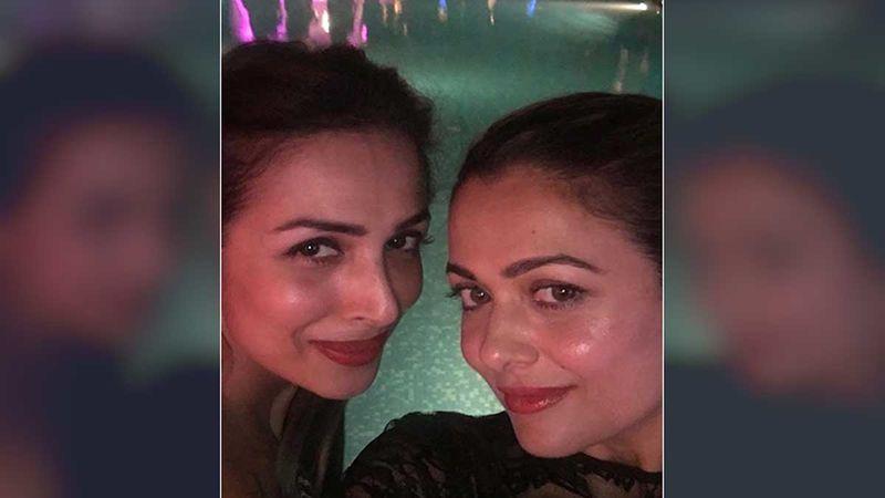 Malaika Arora Shares Wicked Pics On Sister Amrita Arora's Birthday; Says, 'Now Don't Cry N Get Emo'