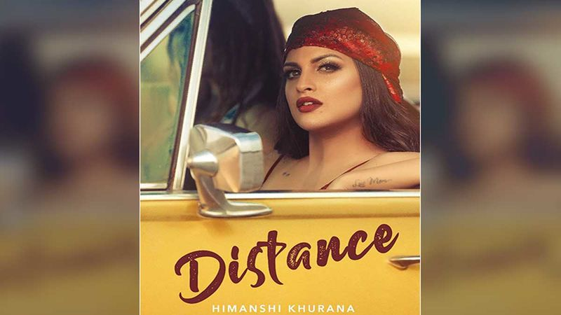 Bigg Boss 13: Himanshi Khurana Teases Fans With New Track 'Distance'; Is She Hinting At Her Relationship Status With Asim Riaz?