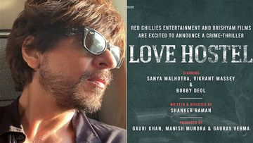 Shah Rukh Khan's Red Chillies Entertainment Announces Love Hostel Starring Sanya Malhotra, Vikrant Massey And Bobby Deol