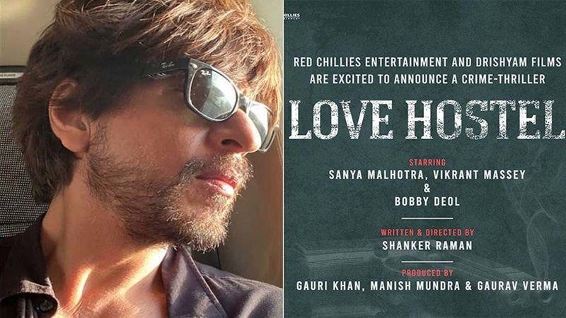 Shah Rukh Khan's Red Chillies Entertainment Announces Love Hostel Starring Sanya Malhotra, Vikrant Massey And Bobby Deol