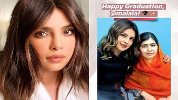 Priyanka Chopra Is Fiercely Proud Of Malala Yousafzai As The Crusader Graduates From Oxford University