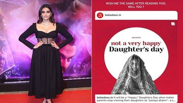 Sonam Kapoor On Indian Parents Seeing Their Daughters As 'Paraya Dhan'; Says It's A Sad State For Daughters Of India