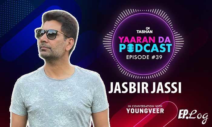 9X Tashan Yaaran Da Podcast: Episode 39 With Jasbir Jassi
